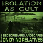 ISOLATION AS CULT - Bedsores are Landscapes on Dying Relatives 7 EP (SLAUGHTERHOUSE)