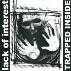 LACK OF INTEREST Trapped Inside - 12 LP (DEEP SIX)