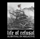 LIFE OF REFUSAL - Survival In Negative - 7 EP (GRINDPROMOTION)