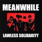MEANWHILE Lawless Solidarity - CD (SOUND POLLUTION)