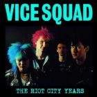 VICE SQUAD - The Riot City Years - 12 LP (RADIATION)