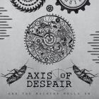 AXIS OF DESPAIR - And The Machine Rolls On - 7 EP (SELFMADEGOD)