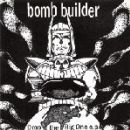BOMB BUILDER – Drop The Big One E.P. - 7 EP (CRUCIAL)
