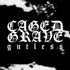 CAGED GRAVE - Gutless -  7 EP (DEAD HEROES)