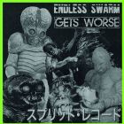 ENDLESS SWARM / GETS WORSE split 7 EP (KNOCHEN TAPES)