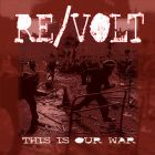 RE/VOLT - This Is Our War - 7 EP (FAREWELL)