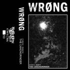 WRONG - the Canongrinder - TAPE (KNOCHEN TAPES)
